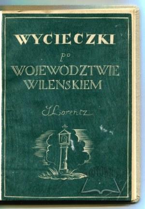LORENTZ Stanisław, Wycieczki po województwie wileńskiem.