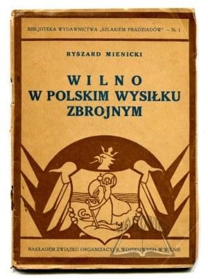 MIENICKI Ryszard, Wilno w polskim wysiłku zbrojnym.