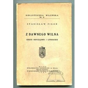 PIGOŃ Stanisław, Z dawnego Wilna.