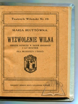 REUTTÓWNA Marja, Wyzwolenie Wilna.