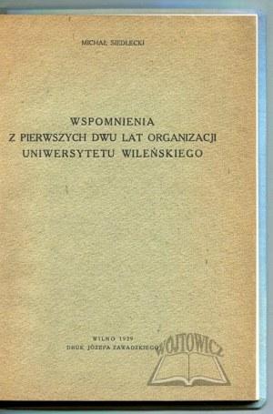 SIEDLECKI Michał, Wspomnienia z pierwszych dwu lat organizacji Uniwersytetu Wileńskiego.