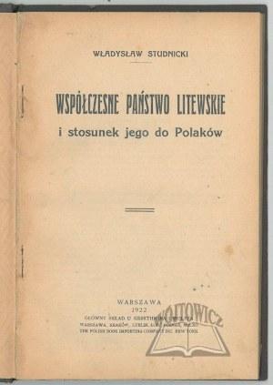 STUDNICKI Władysław, Współczesne państwo litewskie i stosunek jego do Polaków.