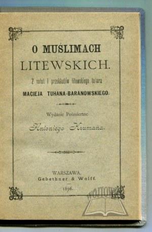 TUHAN - Baranowski Maciej, O muślimach litewskich.
