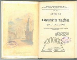 TUR Ludwik, Uniwersytet Wileński i jego znaczenie.