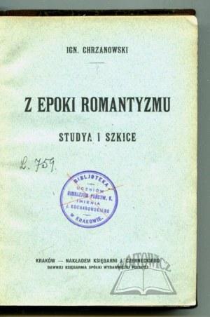 CHRZANOWSKI Ignacy, Z epoki romantyzmu.
