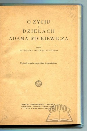 DRZEWIECKI Konrad, O życiu i dziełach Adama Mickiewicza.