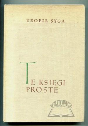 SYGA Teofil, Te księgi proste.