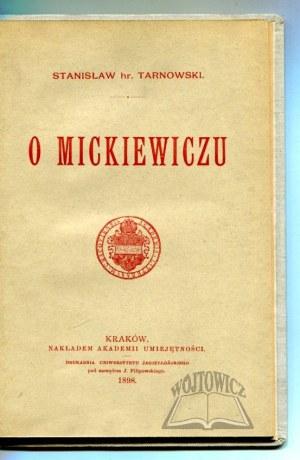 TARNOWSKI Stanisław hr., O Mickiewiczu.