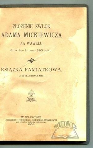 ZŁOŻENIE zwłok Adama Mickiewicza na Wawelu dnia 4go Lipca 1890 roku.