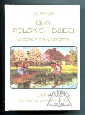 BEŁZA Władysław, Dla polskich dzieci. Wybór pism wierszem.