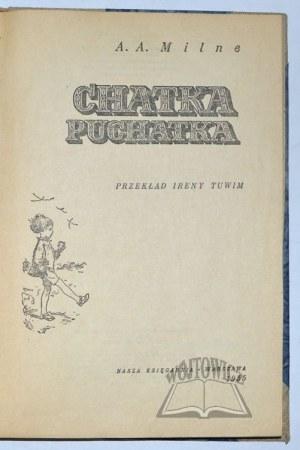 MILNE A.[lan] A.[lexander], Chatka Puchatka.