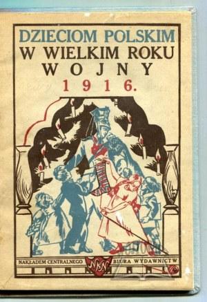 OPAŁEK Mieczysław, Dzieciom polskim na gwiazdkę w wielkim roku wojny 1916.