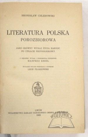 CHLEBOWSKI Bronisław, Literatura Polska porozbiorowa jako główny wyraz życia narodu po utracie niepodległości.
