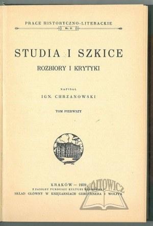 CHRZANOWSKI Ign., Studia i szkice. Rozbiory krytyki.