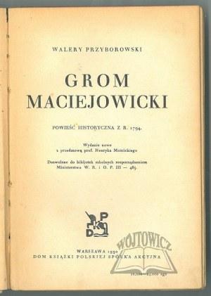 PRZYBOROWSKI Walery, Grom maciejowicki. Powieść historyczna z r. 1794.