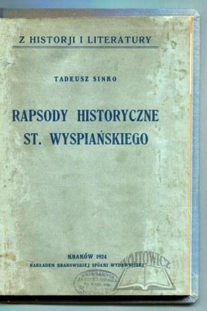 SINKO Tadeusz, Rapsody historyczne St. Wyspiańskiego.