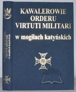 BANASZEK Kazimierz, Sawicki Zdzisław, Roman Wanda, Kawalerowie Orderu Virtuti Militari w mogiłach katyńskich.