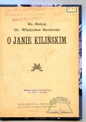 BANDURSKI Władysław ks. biskup dr., O Janie Kilińskim.