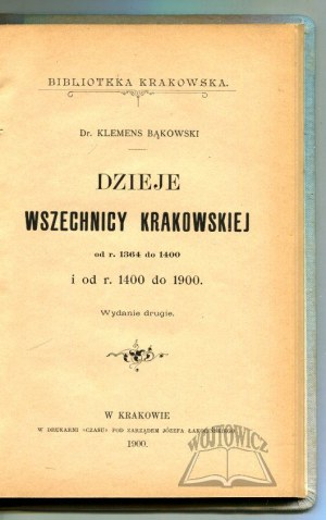 BĄKOWSKI Klemens, Dzieje wszechnicy krakowskiej.