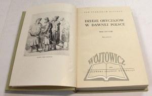 BYSTROŃ Jan Stanisław, Dzieje obyczajów w dawnej Polsce. Wiek XVI - XVIII.