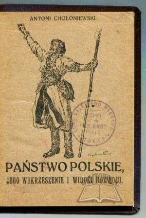 CHOŁONIEWSKI Antoni, Państwo Polskie, jego wskrzeszenie i widoki rozwoju.