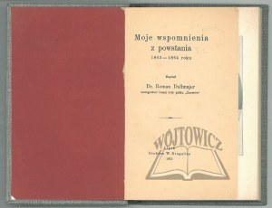DALLMAJER Roman dr., Moje wspomnienia z powstania 1863-1864 roku.