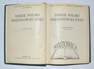 GRODECKI Roman, Zachorowski Stanisław, Dąbrowski Jan, Dzieje Polski Średniowiecznej.