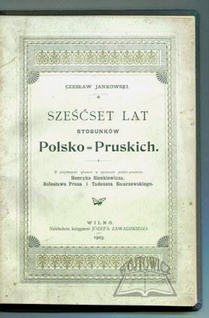 JANKOWSKI Czesław, Sześćset lat stosunków polsko - pruskich.