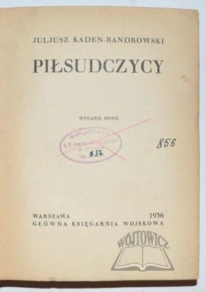KADEN-Bandrowski Juliusz, Piłsudczycy.