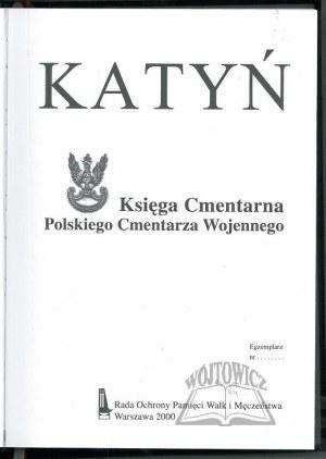 KATYŃ. Księga Cmentarna Polskiego Cmentarza Wojennego.