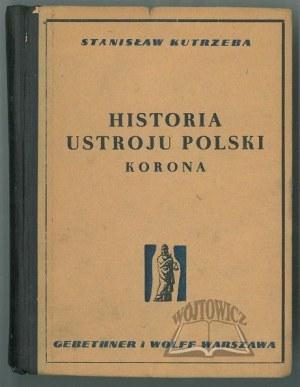 KUTRZEBA Stanisław, Historia ustroju Polski w zarysie.
