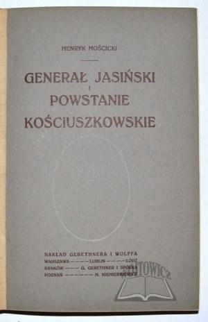 MOŚCICKI Henryk, Generał Jasiński i Powstanie Kościuszkowskie.