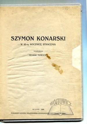 MOŚCICKI Henryk, Szymon Konarski. W 85-tą rocznicę stracenia.