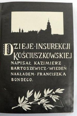 POWSTANIA Polskie. BARTOSZEWICZ Kazimierz, Dzieje Insurekcji Kościuszkowskiej.