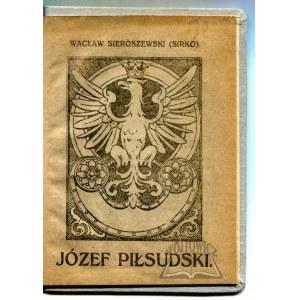 SIEROSZEWSKI Wacław (Sirko), Józef Piłsudski.