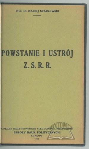 STARZEWSKI Maciej, Powstanie i ustrój Z. S. R. R.