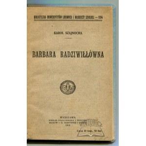 SZAJNOCHA Karol, Barbara Radziwiłłówna.