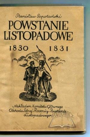 SZPOTAŃSKI Stanisław, Powstanie listopadowe 1830-1831.
