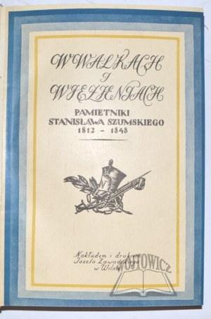 SZUMSKI Stanisław, W walkach i więzieniach.