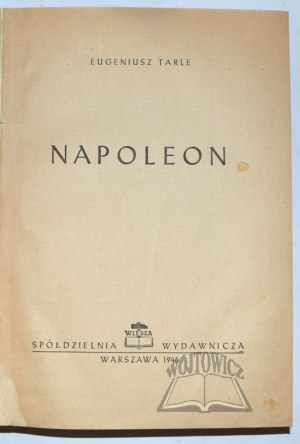 TARLE Eugeniusz, Napoleon.