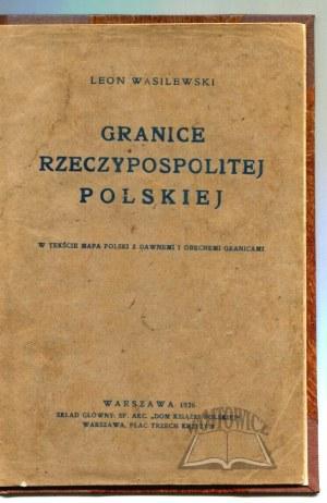 WASILEWSKI Leon, Granice Rzeczypospolitej Polskiej.