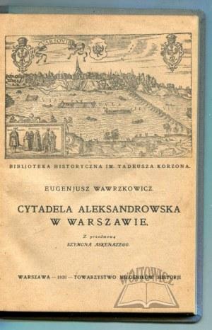 WAWRZKOWICZ Eugeniusz, Cytadela Aleksandrowska w Warszawie.