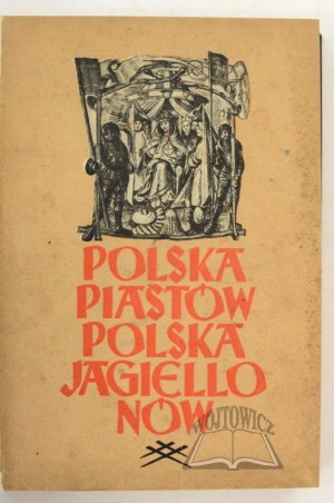 WOJCIECHOWSCY Maria i Zygmunt, Polska Piastów i Jagiellonów.