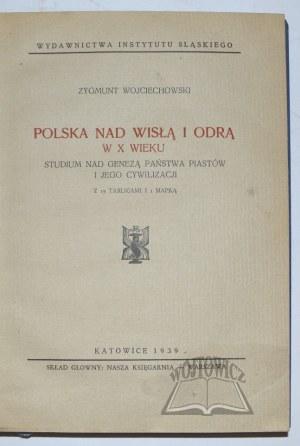 WOJCIECHOWSKI Zygmunt, Polska nad Wisłą i Odrą w X wieku.