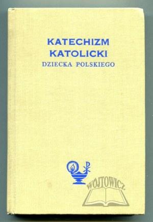 TURULSKI Narcyz, Katechizm katolicki dziecka polskiego.