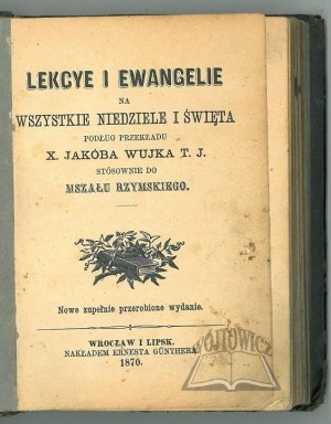 (WUJEK Jakub, tłum.), Lekcye i Ewangelie na wszystkie niedziele i święta