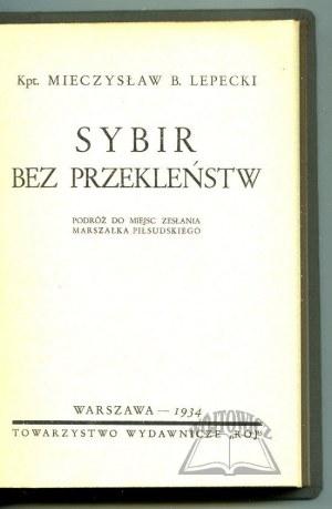 LEPECKI Mieczysław B. Kpt., Sybir bez przekleństw.