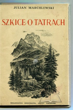 MARCHLEWSKI Julian, Szkice o Tatrach.