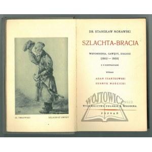 MORAWSKI Stanisław dr., Szlachta - Bracia. Wspomnienia, gawędy, dialogi (1802-1850).
