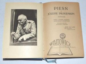 (PIŁSUDSKI Józef), Pieśń o Józefie Piłsudskim.